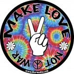 Make Love Not War - tye die